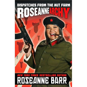 Roseannearchy: Dispatches from the Nut Farm